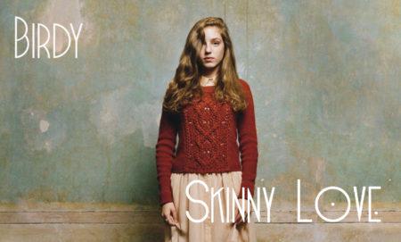 Birdy「Skinny Love」