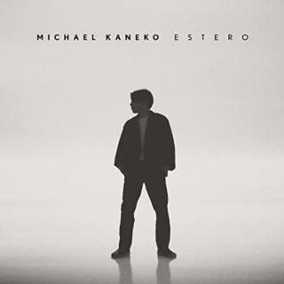 Michael Kaneko / 1st album 「ESTERO」リリース♪