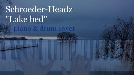 "Schroeder-Headz ""Lake bed"" piano & drum cover"
